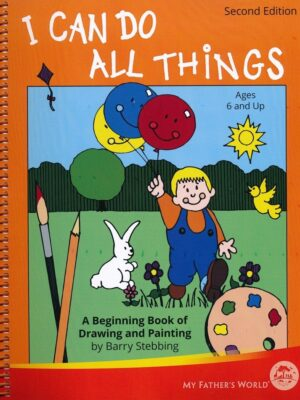 I Can Do All Things - 3 Year Curriculum, ages 6 & up